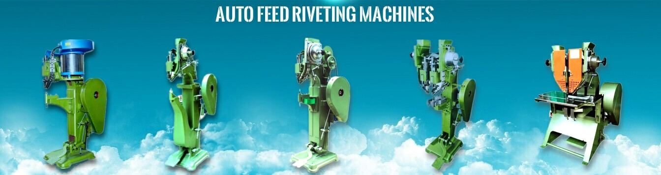 Auto Feed Riveting Machines