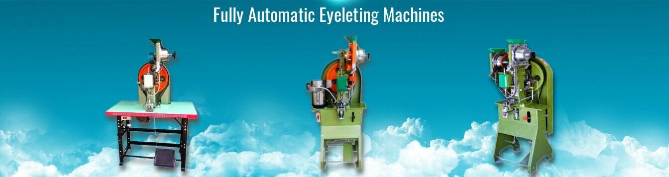 Fully Automatic Eyeleting Machines